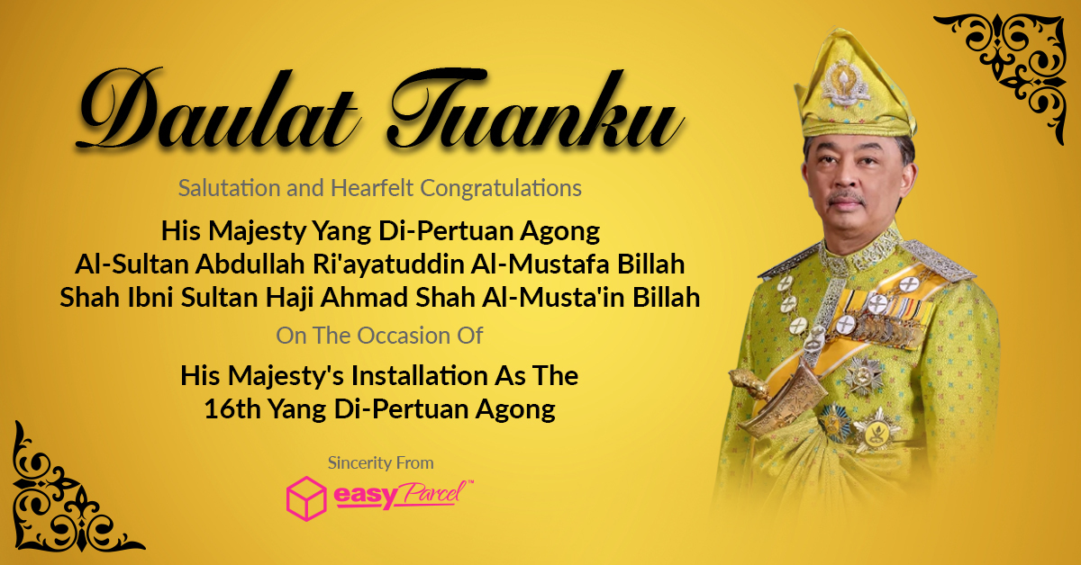 Holiday Notice Installation Of The 16th Yang Di Pertuan Agong Easyparcel Delivery Made Easy